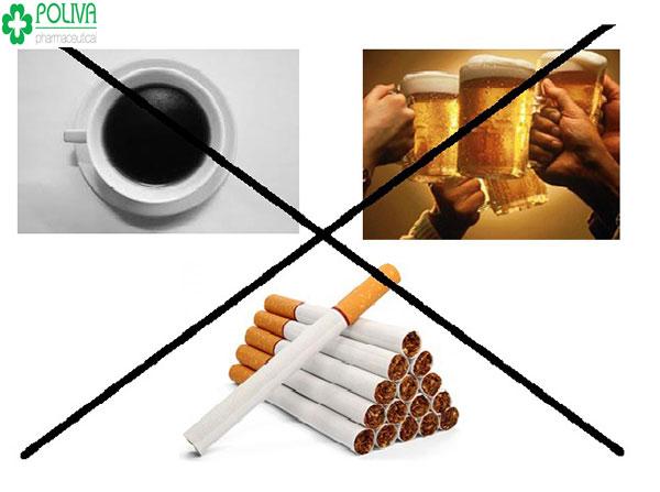 Rượu, bia, thuốc lá và chất kích thích cần được hạn chế.