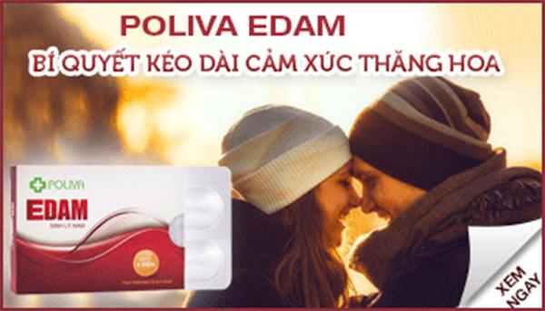 Poliva Edam - Chữa xuất tinh sớm hoàn toàn tự nhiên bằng thảo dược