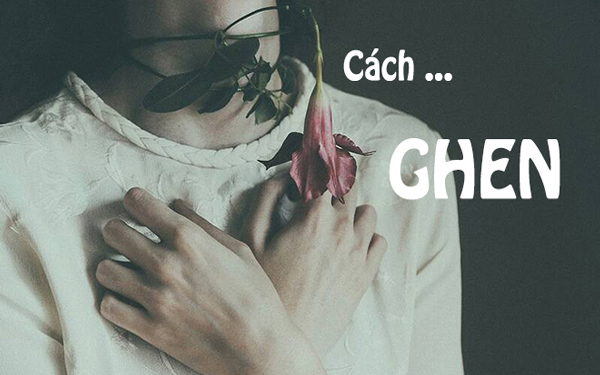 Cach-chi-em-ghen