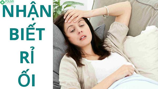 Rỉ ối sớm là hiện tượng đáng lo, tránh quan hệ trong thời gian này