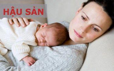 Hậu sản mòn: Hậu sản sau sinh nguy hiểm khiến mẹ yếu, con còi cọc