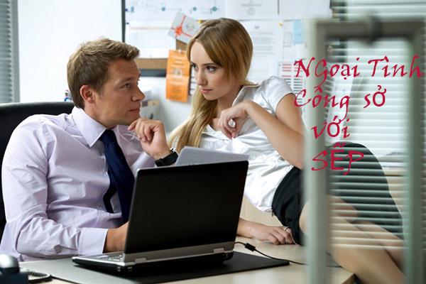 Ngoại tình công sở với sếp: Đong đếm ĐƯỢC và MẤT, NÊN hay KHÔNG