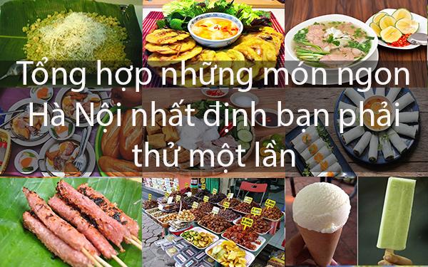 Món ngon Hà Nội – Đặt chân đến mà không thử thì phí cả cuộc đời