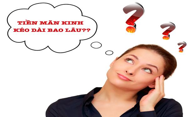 Triệu chứng tiền mãn kinh kéo dài bao lâu? Chữa trị bằng cách nào?