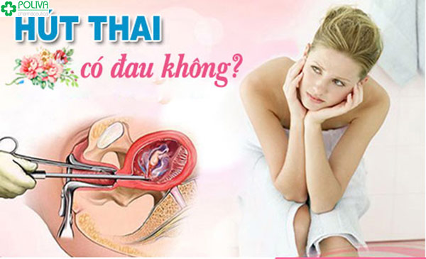 Hút thai chân không có đau không? Thắc mắc chung của nhiều bạn