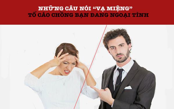 """Những câu nói """"tố cáo"""" chồng bạn ngoại tình như thế nào?"""