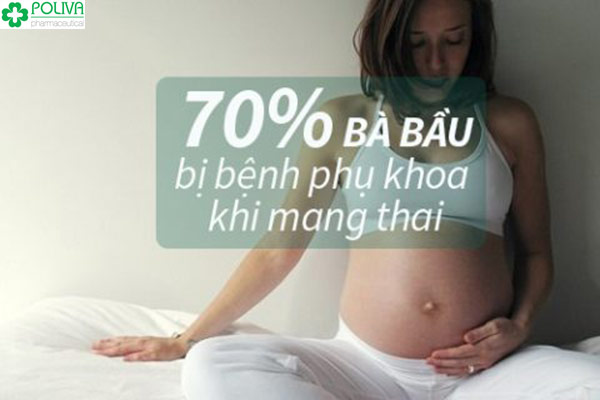 Phụ nữ mang bầu bị mắc phụ khoa là chuyện rất hay gặp