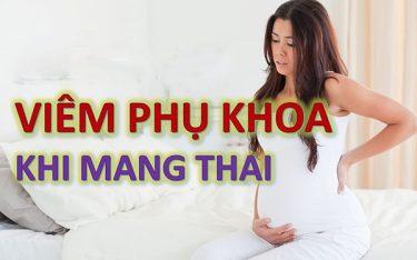 Viêm phụ khoa khi mang thai: Chớ coi thường!