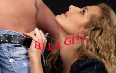 BJ là gì? PGA chia sẻ 5 bước làm tình BJ khiến đàn ông sướng điên đảo