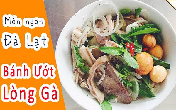 Top 3 địa chỉ ăn bánh ướt lòng gà quên lối về ở Đà Lạt