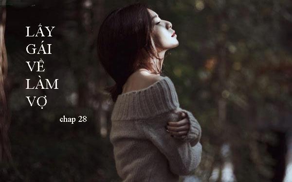 Lấy gái về làm vợ – Sự bảo vệ của người tình (Chap 28)