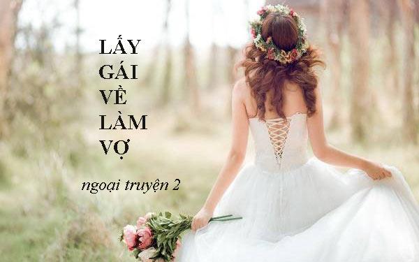 Lấy gái về làm vợ – Đám cưới (Ngoại truyện 2)