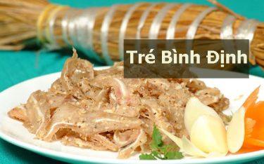Tré Bình Định mang hương vị khó quên, níu chân du khách
