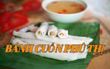 Bánh Cuốn Phú Thị: Đặc sản ăn ngon nhớ lâu của người Hưng Yên