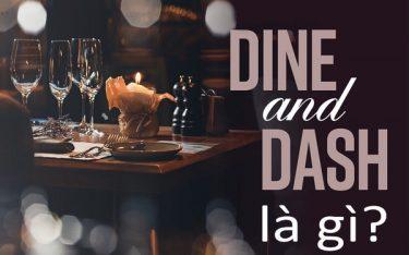 Dine and Dash là gì? Cách xử lý khôn ngoan khi Dine and Dash xảy ra