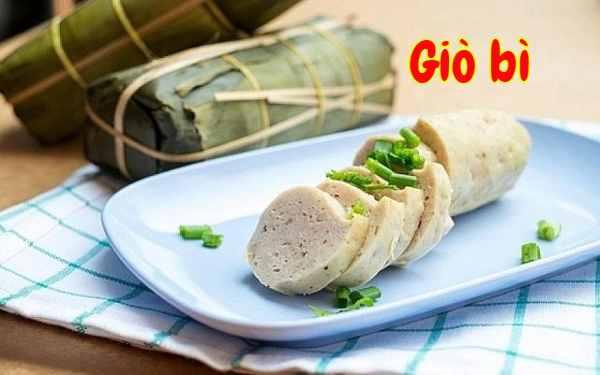 Giò bì: Món ăn đơn giản nhưng không kém phần ngon miệng