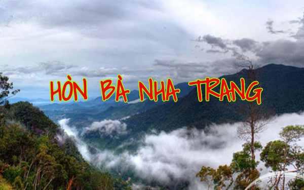 Hòn Bà Nha Trang: Điểm du lịch đầy lý thú cho du khách gần xa