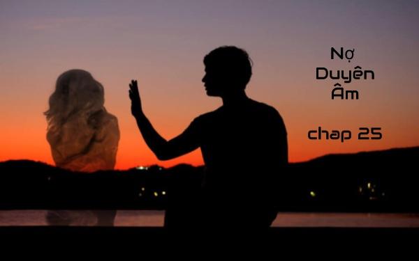 Nợ Duyên Âm – Quỷ Đơn Hàn Phong đẹp trai ma mị (Chap 25)