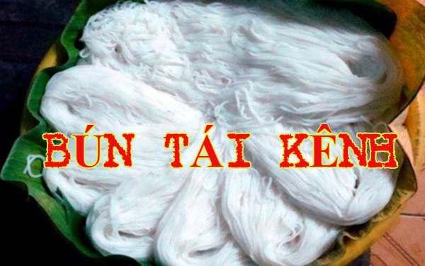 Bún Tái Kênh – Món ngon mảnh đất Hà Nam nổi danh tứ xứ