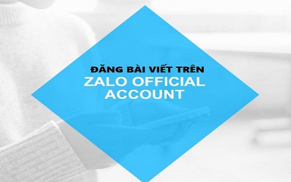 Hướng dẫn đăng bài trên Zalo Official Account dễ dàng và nhanh chóng