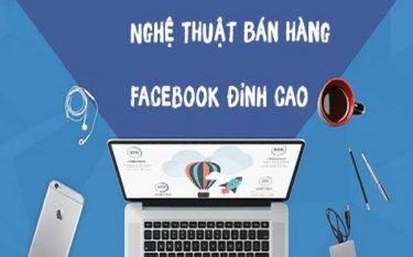 Nghệ thuật bán hàng Facebook thu hút khách hàng