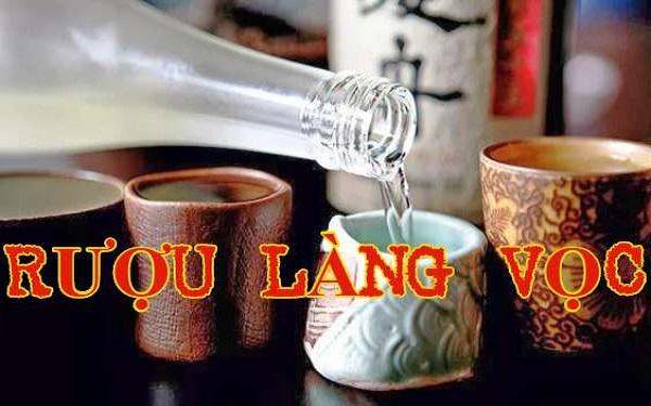 Rượu làng Vọc – Món quà quà quê quý giá cho du khách gần xa