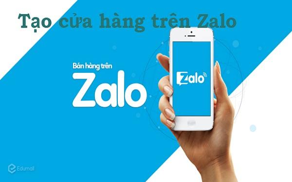 Tạo cửa hàng trên Zalo đơn giản phục vụ kinh doanh hiệu quả