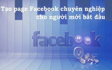 Tạo page facebook chuyên nghiệp cho người mới bắt đầu