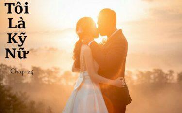 Tôi là kỹ nữ – Kỹ nữ kết hôn(Chap 24)
