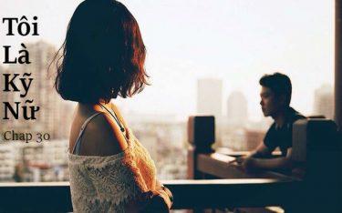 Tôi là kỹ nữ – Sapa ngày gặp gỡ (Chap 30)