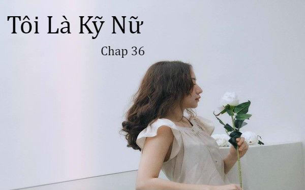 Tôi là kỹ nữ – Trở về Việt Nam (Chap 36)