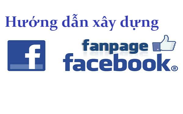Xây dựng Fanpage Facebook một cách hiệu quả và thu hút khách hàng
