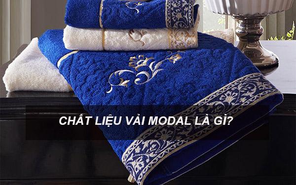 Vải Modal là vải gì, chất liệu vải Modal tốt không, giá bao nhiêu?