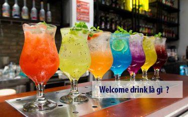 Welcome drink là gì? 5 lưu ý khi khách sạn phục vụ Welcome drink
