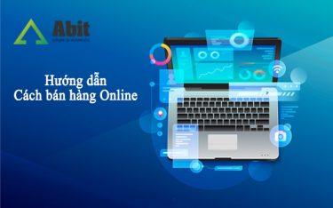 Hướng dẫn bán hàng online hiệu quả từ A-Z cho người mới bắt đầu