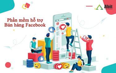 Top 9 phần mềm hỗ trợ bán hàng Facebook cực kỳ hiệu quả 2021