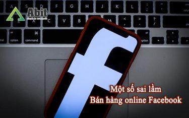 7 Sai lầm thường gặp khi triển khai bán hàng online trên Facebook