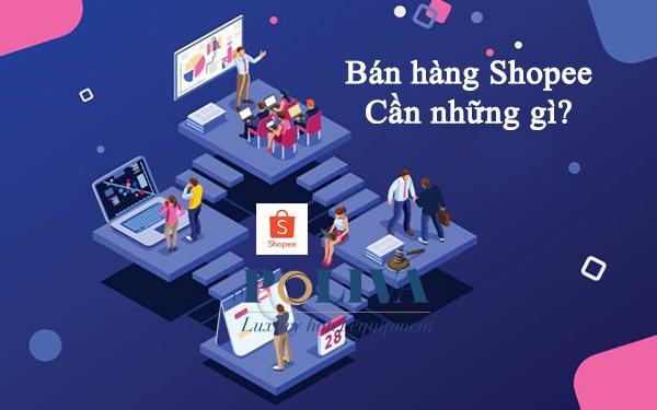 Bán hàng trên Shopee cần những gì để bùng nổ doanh số
