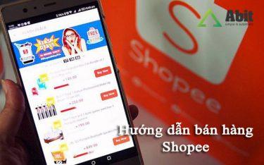 Hướng dẫn bán hàng qua Shopee chuyên nghiệp tăng doanh số khủng